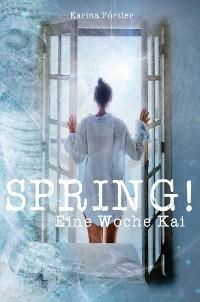 Cover SPRING! Eine Woche Kai