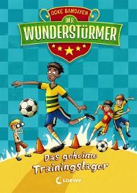 Cover Der Wunderstürmer - Das geheime Trainingslager