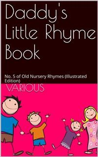 Cover Daddy's Little Rhyme Book / No. 5 of Old Nursery Rhymes