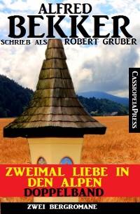 Cover Zweimal Liebe in den Alpen: Doppelband