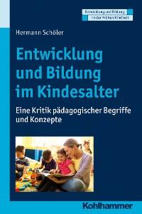 Cover Entwicklung und Bildung im Kindesalter