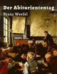 Cover Franz Werfel - Der Abituriententag