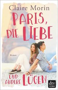 Cover Paris, die Liebe und andere Lügen