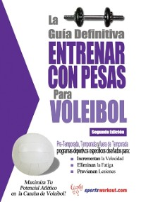 Cover La guia definitiva - Entrenar con pesas para voleibol