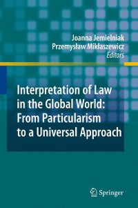 Cover Interpretation of Law in the Global World: From Particularism to a Universal Approach
