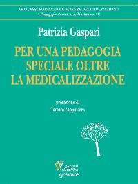 Cover Per una pedagogia speciale oltre la medicalizzazione