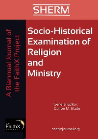 Cover Socio-Historical Examination of Religion and Ministry, Volume 1, Issue 1