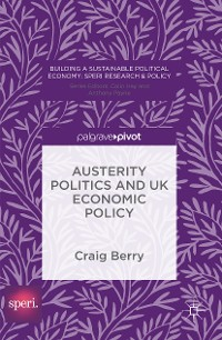 Cover Austerity Politics and UK Economic Policy