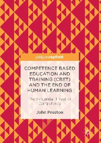 Cover Competence Based Education and Training (CBET) and the End of Human Learning