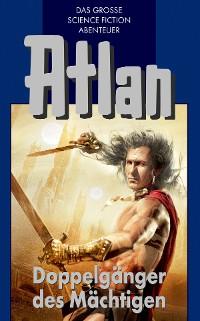 Cover Atlan 43: Doppelgänger des Mächtigen (Blauband)