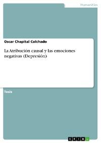 Cover La Atribución causal y las emociones negativas (Depresión)