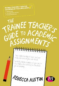 Cover The Trainee Teacher's Guide to Academic Assignments