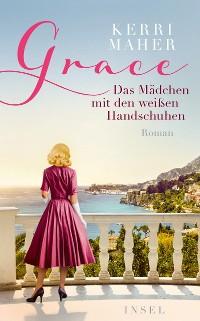 Cover Grace. Das Mädchen mit den weißen Handschuhen