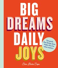 Cover Big Dreams, Daily Joys