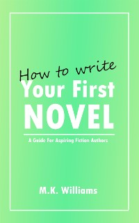 Cover How To Write Your First Novel