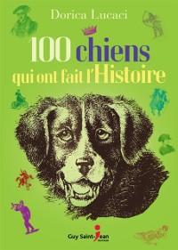 Cover 100 chiens qui ont fait l'histoire