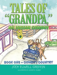 "Cover Tales of ""Grandpa,"" an Indian Cowboy"