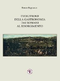 Cover Evoluzione della gastronomia dai Romani al Risorgimento