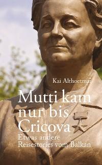 Cover Mutti kam nur bis Cricova