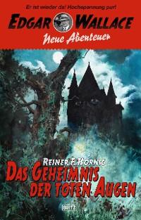 Cover Edgar Wallace - Neue Abenteuer 05: Das Geheimnis der toten Augen