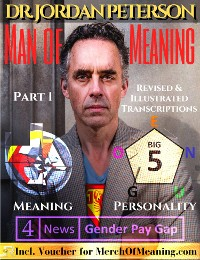 Cover Dr. Jordan Peterson - Man of Meaning. Part 1. Revised & Illustrated Transcripts