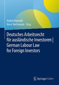 Cover Deutsches Arbeitsrecht für ausländische Investoren | German Labour Law for Foreign Investors