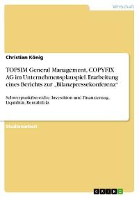 """Cover TOPSIM General Management, COPYFIX AG im Unternehmensplanspiel. Erarbeitung eines Berichts zur """"Bilanzpressekonferenz"""""""