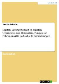 Cover Digitale Veränderungen in sozialen Organisationen. Herausforderungen für Führungskräfte und aktuelle Entwicklungen