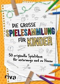 Cover Die große Spielesammlung für Kinder