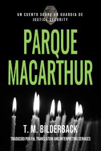 Cover Parque MacArthur – Un Cuento Sobre Un Guardia de Justice Security