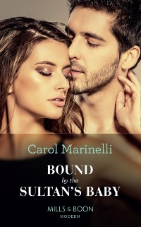 Cover Bound By The Sultan's Baby (Mills & Boon Modern) (Billionaires & One-Night Heirs, Book 2)