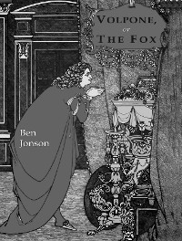 Cover Volpone; Or, The Fox