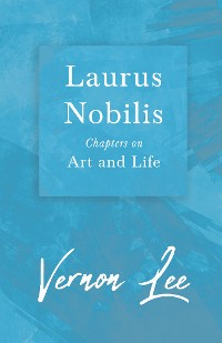 Cover Laurus Nobilis - Chapters on Art and Life