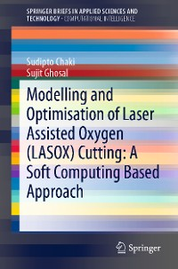 Cover Modelling and Optimisation of Laser Assisted Oxygen (LASOX) Cutting: A Soft Computing Based Approach