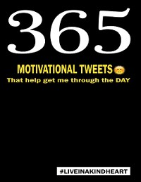 Cover 365 Motivational Tweets That Helped Get Me Through the Day