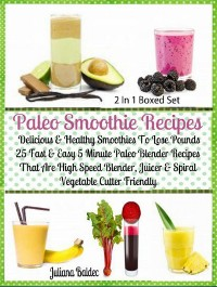 Cover Paleo Smoothie Recipes: Delicious & Healthy Lose Pounds Recipes