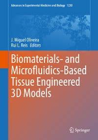 Cover Biomaterials- and Microfluidics-Based Tissue Engineered 3D Models