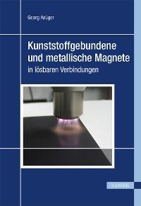 Cover Kunststoffgebundene und metallische Magnete in lösbaren Verbindungen