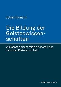 Cover Die Bildung der Geisteswissenschaften