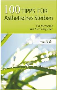 Cover 100 Tipps für Ästhetisches Sterben