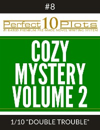 "Cover Perfect 10 Cozy Mystery Volume 2 Plots #8-1 ""DOUBLE TROUBLE"""