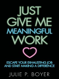 Cover Just Give Me Meaningful Work