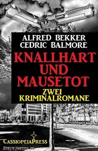 Cover Knallhart und mausetot: Zwei Kriminalromane