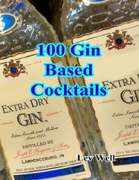 Cover 100 Gin Based Cocktails