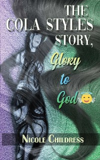 Cover The Cola Styles Story, Glory to God ����