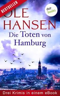 Cover Die Toten von Hamburg: Drei Krimis in einem eBook