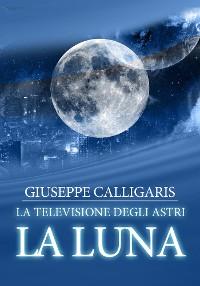 Cover La luna - la televisione degli astri