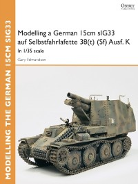 Cover Modelling a German 15cm sIG33 auf Selbstfahrlafette 38(t) (Sf) Ausf.K