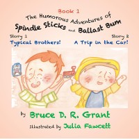 Cover The Humorous Adventures of Spindle Sticks and Ballast Bum - Book 1: Sorty 1: Typical Brothers;  Story 2