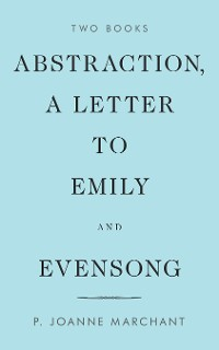 Cover Abstraction, a Letter to Emily and Evensong
